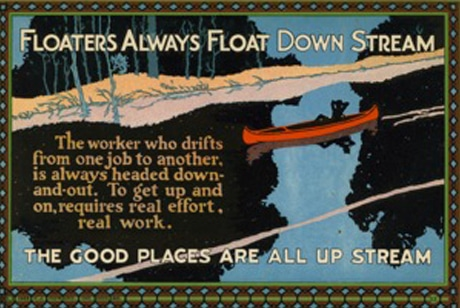 Vintage motivational business poster floaters always float down stream.