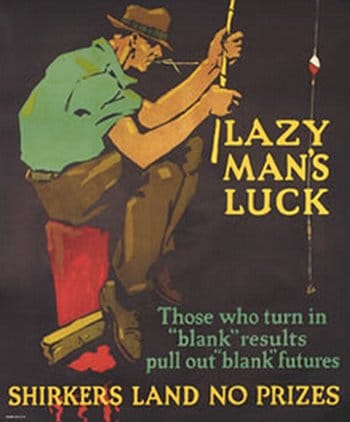 Vintage motivational business poster workers lazy man's luck.
