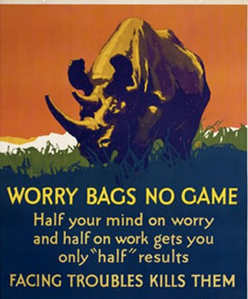 Vintage motivational business poster worry bags no game.