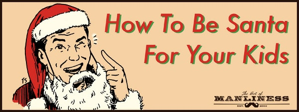 32244124e4 How to Be Santa Claus  A Parent s Guide