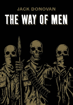 Book cover,the way of men by Jack Donovan.