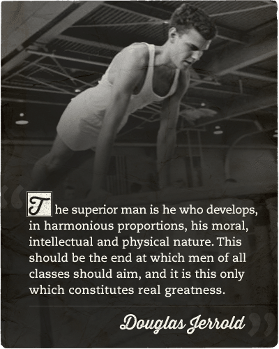 Douglas jerrold quote superior man.