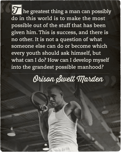 Quote about make the most possible by orison swett marden.