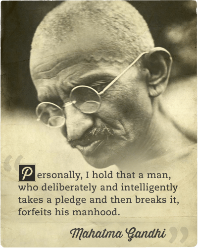 Quote about pledging by Mahatma Gandhi.