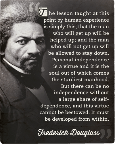 Frederick douglass's quote about man who will get up.