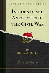 Incidents and anecdotes of the civil war by Admiral David Porter, book cover.