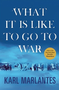 What It Is like to go to war by Karl Marlantes, book cover.