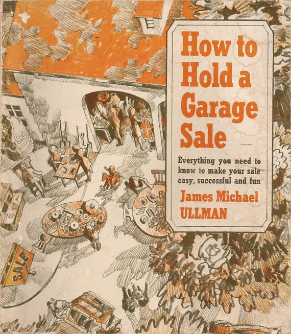 how to hold a garage sale book cover by james michael ullman