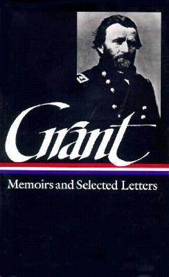 Ulysses S. Grant: memoirs and selected letters by Ulysses S. Grant., book cover.