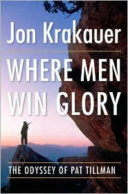 Where men win glory: the odyssey of pat tillman by Jon Krakauer, book cover.