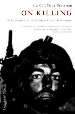 On killing the psychological cost of learning to kill in war and society by Dave Grossman, book cover.