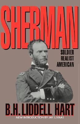 Sherman: soldier, realist, american by B.H. Liddell Hart, book cover.