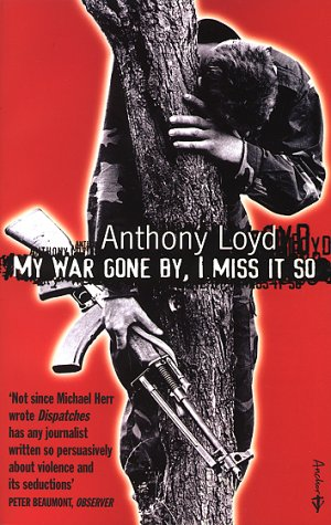 My war gone by, i miss It so by Anthony Loyd, book cover.
