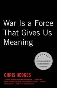 War Is a force that gives us meaning by Chris Hedges, book cover.