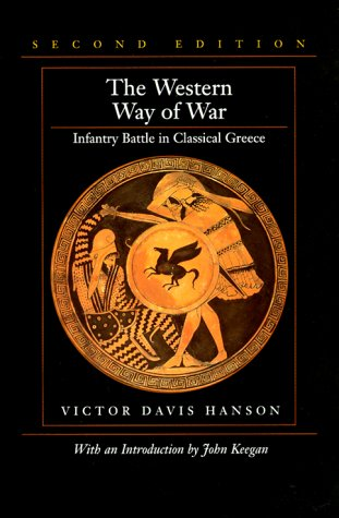 The western way of war: infantry battle in classical greece by Victor Davis Hanson, book cover.