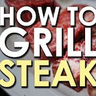 Summer Grilling Week: How to Grill a Steak [VIDEO]