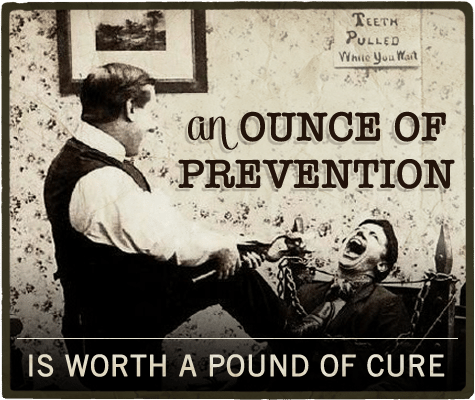 An ounce of prevention is worth a pound of cure aphorism.