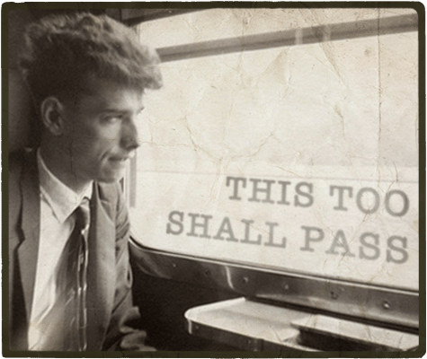 This too shall pass aphorism.