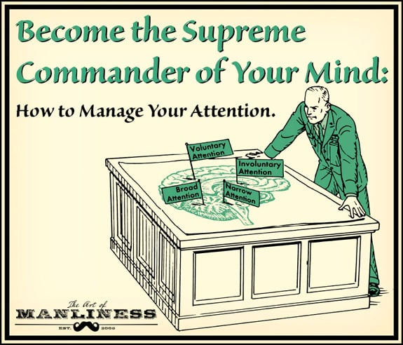How to Effectively Manage Your Attention | The Art of Manliness