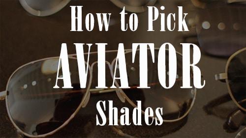 how to pick aviator sunglasses shades