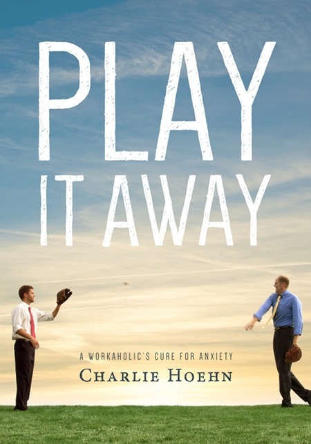 Book cover, play it away by Charlie Hoehn.