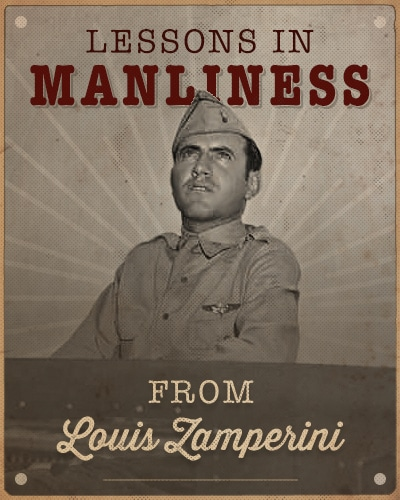 Louis Zamperini in soldier's uniform lessons in manliness.