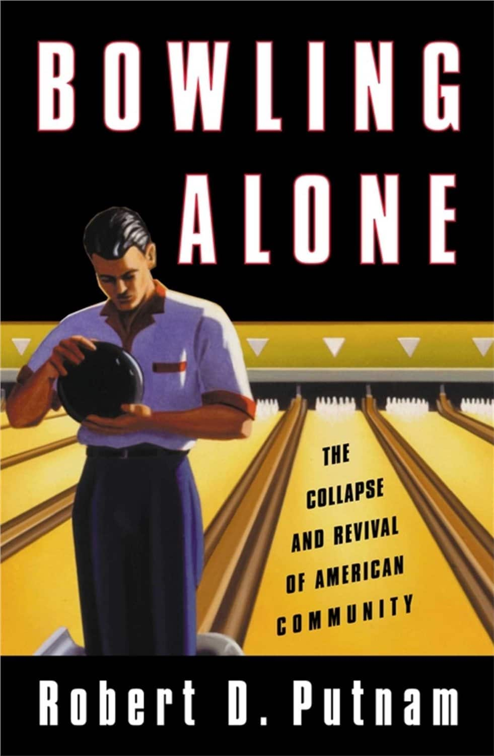 essential jeremiads cultural critiques every man should  bowling alone by robert d putnam book cover ""