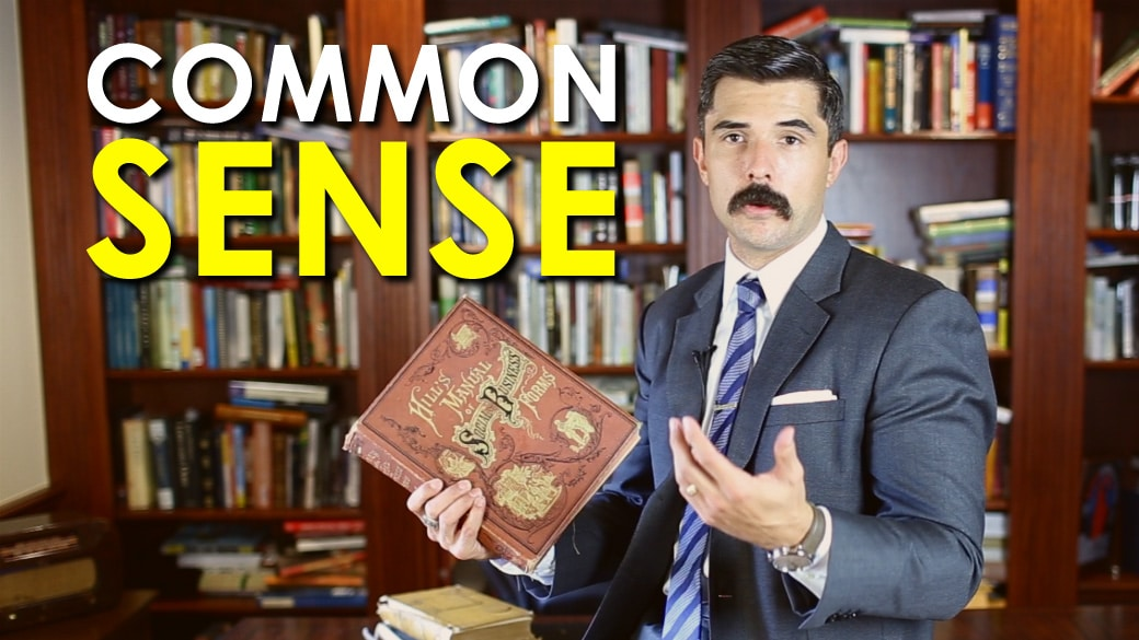 Bringing Back Common Sense [VIDEO] | The Art of Manliness