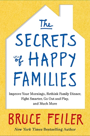 Book cover, the secrets of happy families by Bruce Feiler.