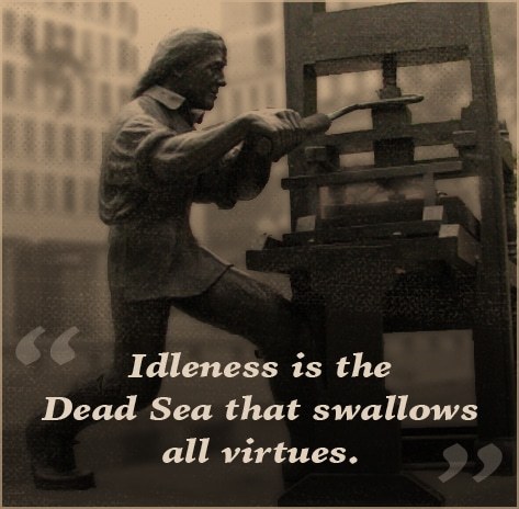 ben benjamin franklin quote idleness swallows virtues