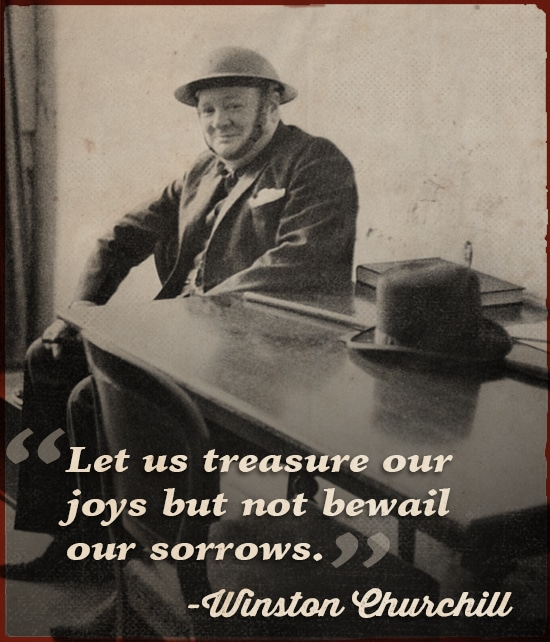 winston churchill quote treasure our joys