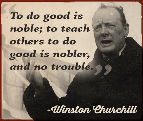 winston churchill teach others to do good