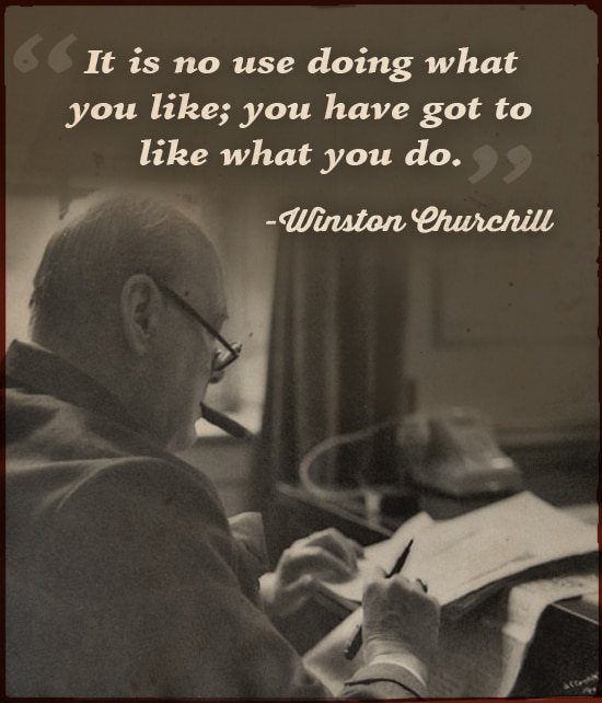 winston churchill quote no use doing what you like