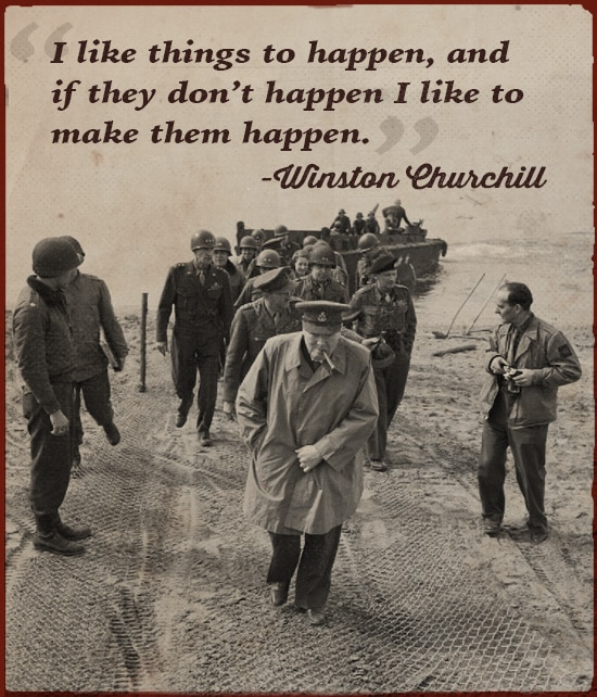 winston churchill quote i like to make things happen