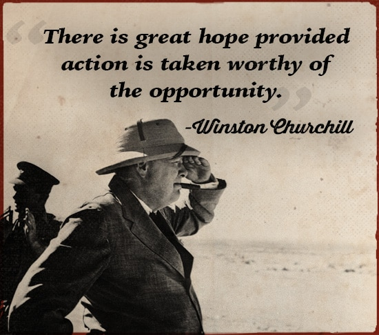 winston churchill quote action is taken worthy of the opportunity