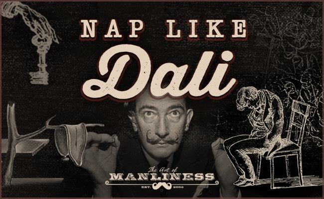 The Power of Power Naps Salvador Dali Teaches You How