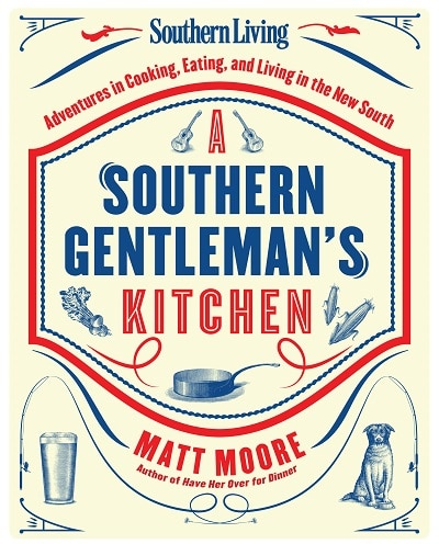Matt Moore the southern gentleman's kitchen
