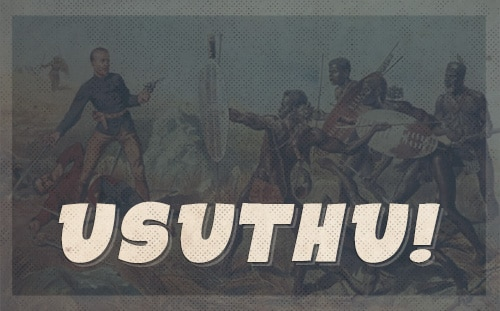 Usuthu zulu battle cry.