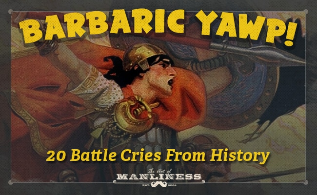 Battle cries from history barbaric yawp illustration.