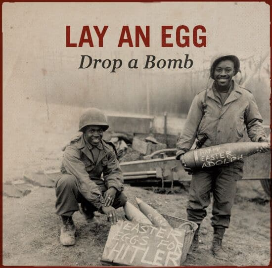 Lay an egg drop a bomb WWII slang.