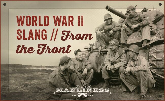 WWII Slang world From The Front.