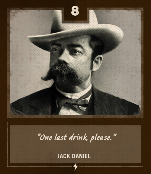 jack daniel last words one last drink please