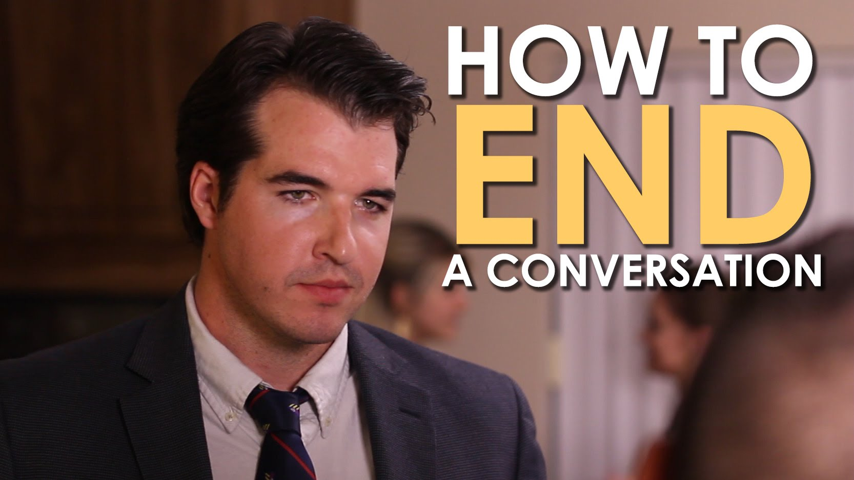 How to End a Conversation [VIDEO] | The Art of Manliness
