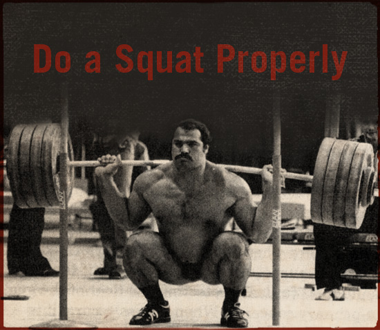 Do a squat properly.