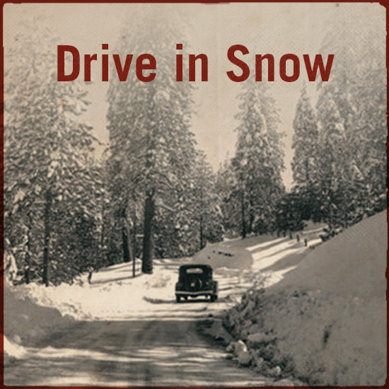 Drive in snow.