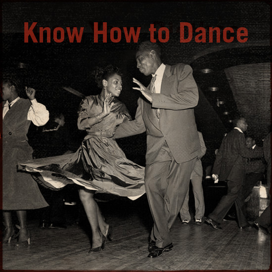 Know how to dance.