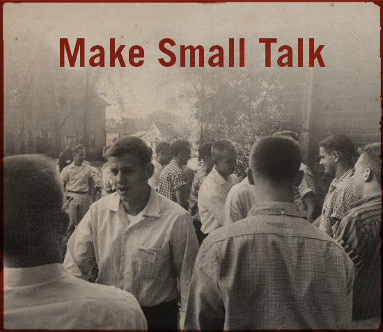 Make small talk.