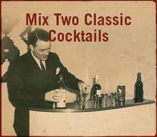Mix two classic cocktails.