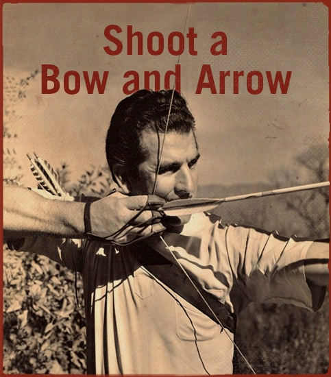 Shoot a bow and arrow.