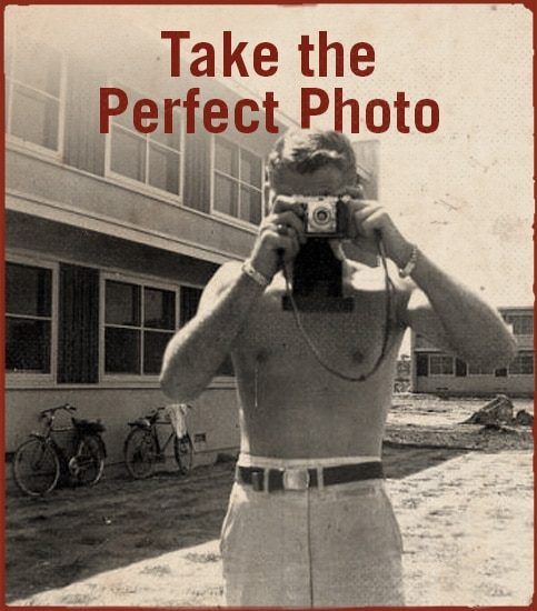 Take the perfect photo.